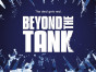 Beyond the Tank TV show