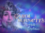 The Carol Burnett Show: Carol Burnett's Favorite Sketches TV show special on PBS.