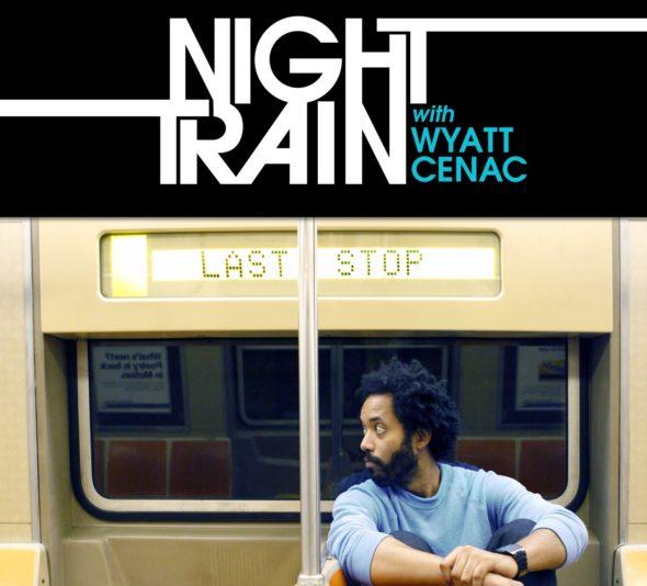 Night Train with Wyatt Cenac TV show on Seeso: season 1 premiere (canceled or renewed?).