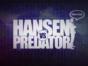 Hansen vs. Predator TV show