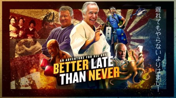 Better Late Than Never TV show on NBC (canceled or season 2?)