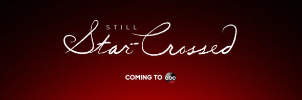 Still Star-Crossed TV show on ABC: season 1 (canceled or renewed?)