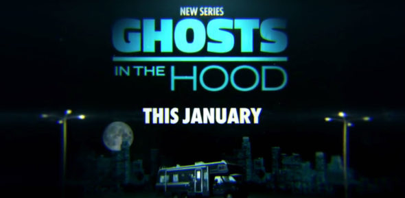 Ghosts In the Hood TV series on WE tv: season 1 premiere (canceled or renewed?)