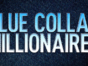 Blue Collar Millionaires TV show on CNBC: canceled or renewed?