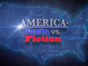 America: Facts vs. Fiction TV show on AHC: canceled or renewed?