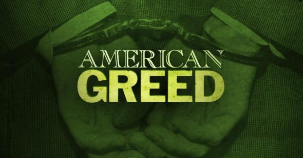 American Greed TV show on CNBC: canceled or renewed?