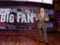 Big Fan TV show on ABC: season 2 (canceled or renewed?) The television vulture is watching the Big Fan TV show on ABC: season 2 (canceled or renewed?) Vulture Watch: Is the Big Fan TV show canceled or renewed for season two on ABC?