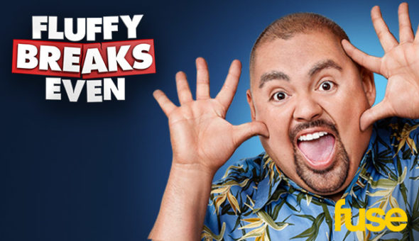 Fluffy Breaks Even TV show on Fuse: canceled or renewed?