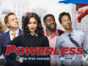 Powerless TV show on NBC: season 1 (canceled or renewed?) Powerless TV show on NBC: season 1 premiere description (canceled or renewed?)