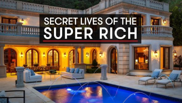 Secret Lives of the Super Rich TV show on CNBC: canceled or renewed?