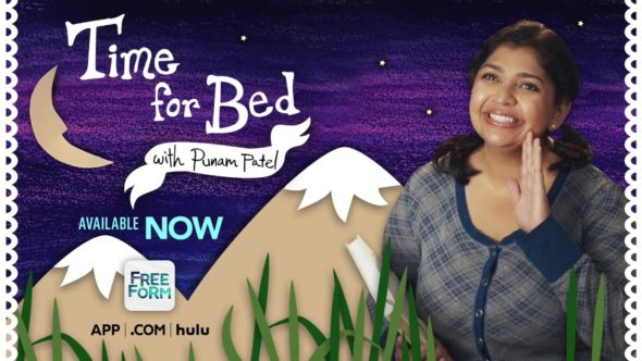 Time for Bed with Punam Patel TV show on Freeform: canceled or renewed?