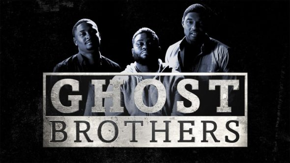 Ghost Brothers TV Show: canceled or renewed?