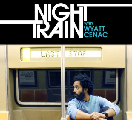 Night Train with Wyatt Cenac TV show on Seeso: canceled or renewed?