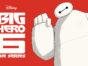 Big Hero 6 TV show on Disney XD: season 2 renewal (canceled or renewed?)