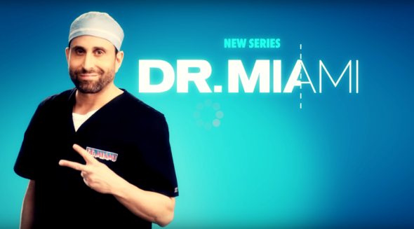 Dr. Miami TV show on WE tv: (canceled or renewed?)
