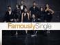 Famously Single TV show on E!: (canceled or renewed?)