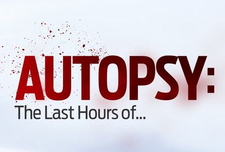Autopsy: The Last Hours Of   : New Episodes Coming to Reelz
