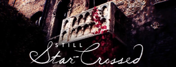 Still Star-Crossed TV show on ABC: ratings (canceled or season 2?)