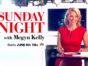 Sunday Night with Megyn Kelly TV show on NBC: season 1 ratings (canceled or season 2 renewal?)