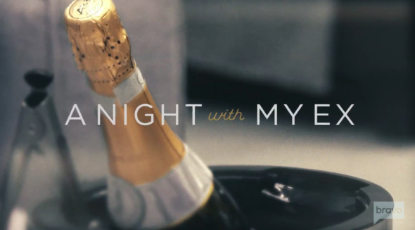 A Night with My Ex TV show on Bravo: (canceled or renewed?)