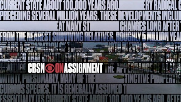 CBSN: On Assignment TV show on CBS: (canceled or renewed?)