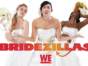 Bridezillas TV show on WE tv: (canceled or renewed?)