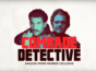 Comrade Detective TV show on Amazon: (canceled or renewed?)