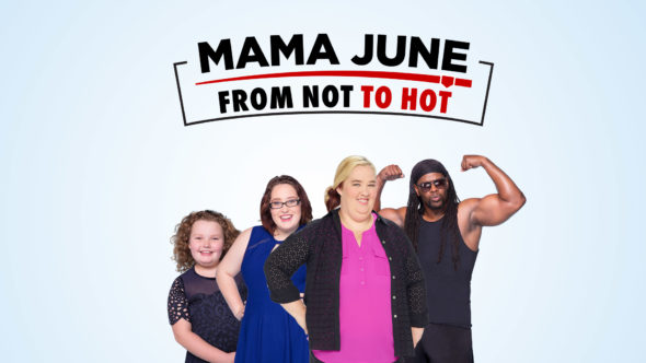 Mama June: From Not to Hot TV show on WEtv: (canceled or renewed?)