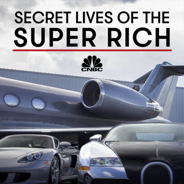 Secret Lives of the Super Rich TV show on CNBC: season 6 (canceled or renewed?)