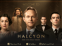 The Halcyon TV show on Ovation: canceled or renewed? The Halcyon on ITV