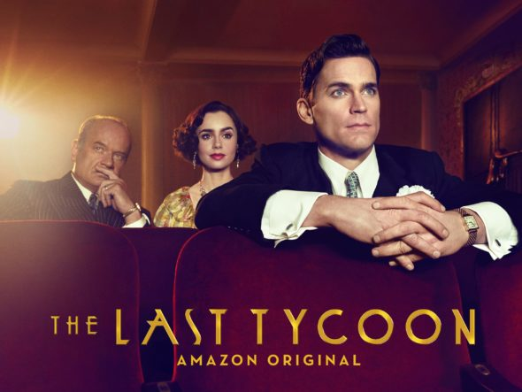 The Last Tycoon TV show no Amazon: canceled, no season 2 (cancelled or renewed?)