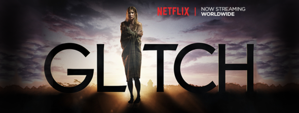 Glitch TV show on Netflix: canceled or renewed?