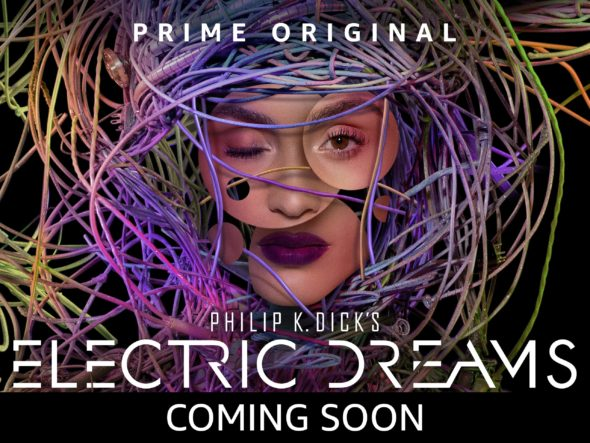 release date: Philip K. Dick's Electric Dreams TV show on Amazon: season 1 premiere date (canceled or renewed?)