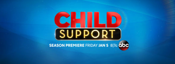 Child Support TV show on ABC: season 1 ratings (canceled or renewed season 2?)