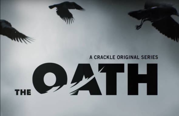 The Oath TV show on Crackle: (canceled or renewed?)