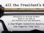 Cast of The West Wing TV show performs All the President's Men; http://www.lucypr.com/news/jan-27-celebrity-reading-of-all-the-presidents-men-set-for-l-a-city-hall/