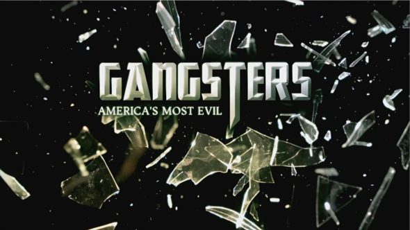 Gangsters: America's Most Evil TV show on Reelz: (canceled or renewed?)