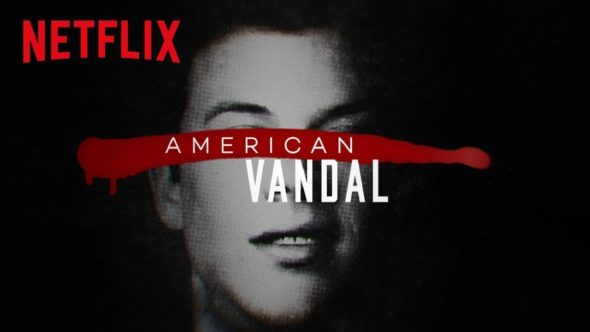 American Vandal TV show on Netflix: (canceled or renewed?)