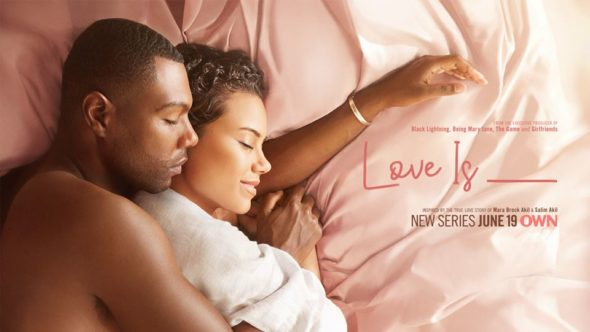Love Is ___ TV show on OWN: season 1 ratings (canceled or renewed season 2?)
