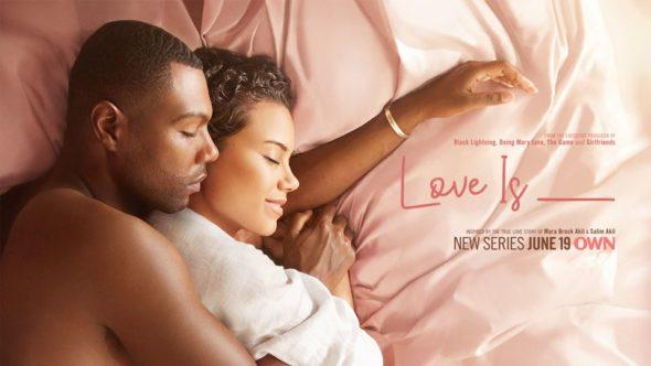Love Is ___ TV show on OWN: season 1 ratings (canceled or renewed season 2?)