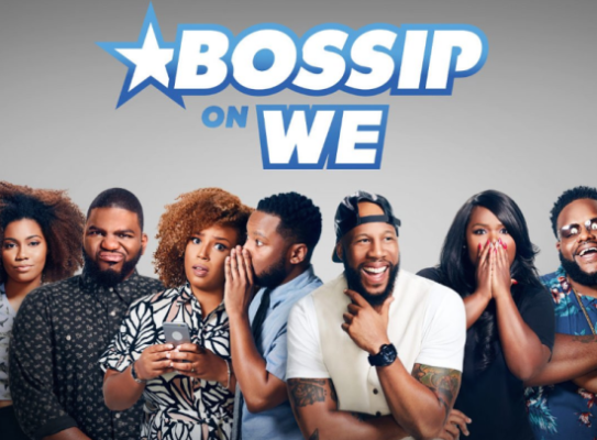 Bossip on WE tv: (canceled or renewed?)