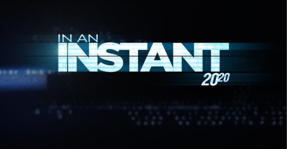20/20: In an Instant TV show on ABC: canceled or renewed for season 5?