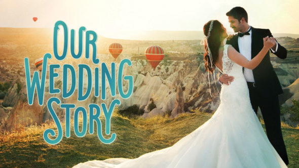 Our Wedding Story TV show on UPtv: (canceled or renewed?)