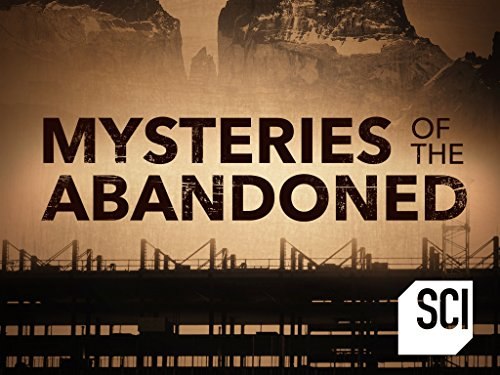 Mysteries of the Abandoned TV show on Science Channel: (canceled or renewed?)