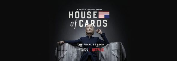 House Of Cards TV show on Netflix: season 6 viewer votes (cancel or renew season 7; ending)