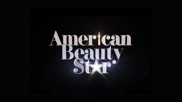 American Beauty Star TV show on Lifetime: (canceled or renewed?)