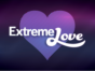 Extreme Love TV show on WE tv: (canceled or renewed?)