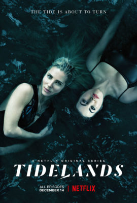 Tidelands TV show on Netflix: (canceled or renewed?)
