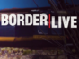 Border Live TV show on Discovery Channel: (canceled or renewed?)