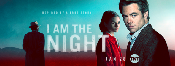 I Am the Night TV show on TNT: season 1 ratings (canceled or renewed season 2?)